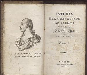 ISTORIA DEL GRANDUCATO DI TOSCANA SOTTO IL GOVERNO DELLA CASA MEDICI.: GALLUZZI Riguccio.