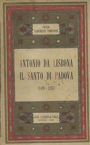ANTONIO DA LISBONA, IL SANTO DI PADOVA. 1195-1231.: MARCHETTI FERRANTE Giulio.