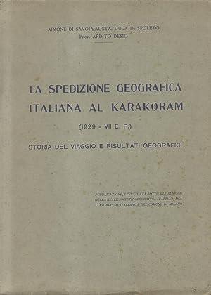 LA SPEDIZIONE GEOGRAFICA ITALIANA DEL KARAKORAM, 1929. Storia del viaggio e risultati geografici. ...
