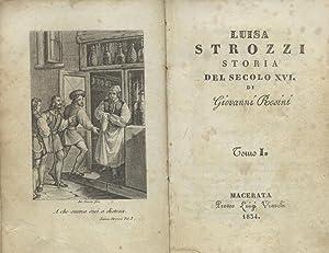 LUISA STROZZI. Storia del secolo XVI.: ROSINI Giovanni.