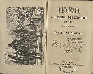 VENEZIA E I SUOI DIFENSORI (1848 - 1849). Notizie storiche.: BIANCHI Celestino.