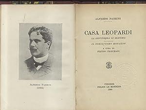 CASA LEOPARDI. La giovinezza di Giacomo. Il nobil'uomo Monaldo.: PANZINI Alfredo (Senigallia, ...