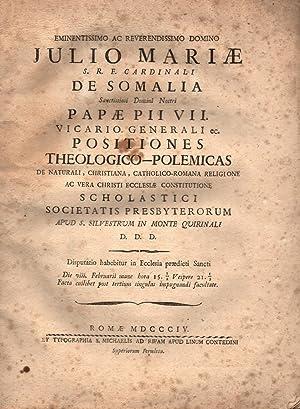 POSITIONES THEOLOGICO - POLEMICAS DE NATURALI, CHRISTIANA, CATHOLICO - ROMANA RELIGIONE AC VERA ...