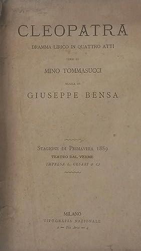 CLEOPATRA (1889). Dramma lirico in quattro atti: BENSA Giuseppe (Napoli,