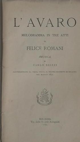 L'AVARO (1877). Melodramma in tre atti di Felice Romani rappresentato la prima volta al Teatro...