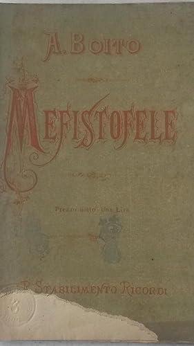 MEFISTOFELE (1868). Opera in un prologo e cinque atti. Libretto d'Opera da rappresentarsi al ...
