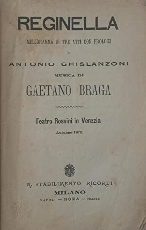 REGINELLA (1871). Melodramma in tre atti con prologo di Antonio Ghislanzoni. Libretto d'opera ...