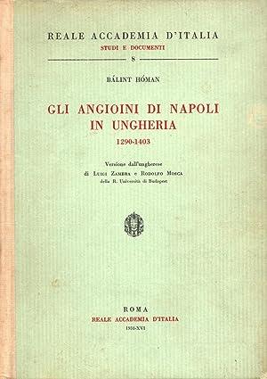 GLI ANGIOINI DI NAPOLI IN UNGHERIA, 1290-1403. Versione dall'ungherese di Luigi Zambra e ...