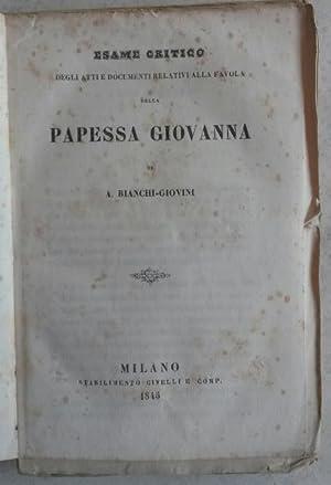 ESAME CRITICO DEGLI ATTI E DOCUMENTI RELATIVI ALLA FAVOLA DELLA PAPESSA GIOVANNA.: BIANCHI GIOVINI ...