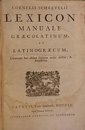 CORNELII SCHREVELII LEXICON MANUALE GRAECO-LATINUM, ET LATINUM-GRAECUM. Utrumque hac ultima ...