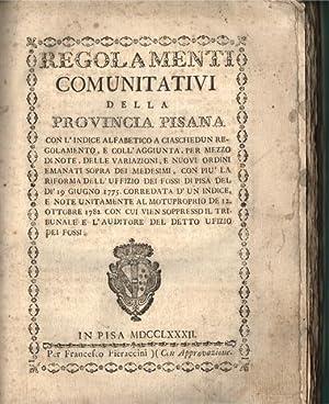 REGOLAMENTI COMUNITATIVI DELLA PROVINCIA PISANA. Con l'indice alfabetico a ciaschedun ...
