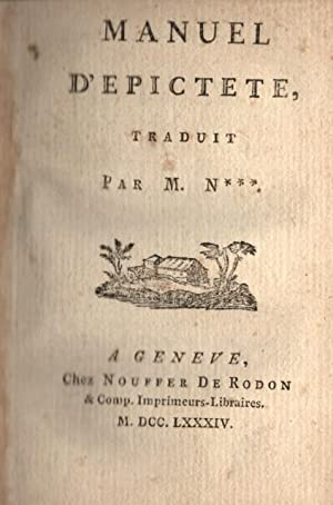 MANUEL D'EPICTETE. Traduit par M. N***.: EPITTETO.