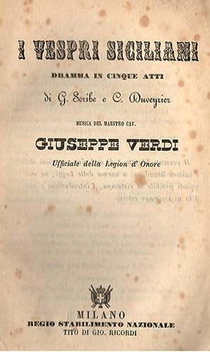 I VESPRI SICILIANI (1855). Dramma in cinque Atti di G.Scribe e C.Duveyrier. Libretto d'Opera. ...