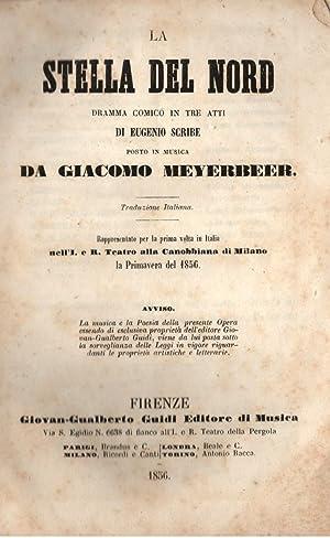 LA STELLA DEL NORD (1854). Traduzione italiana. Dramma comico in tre Atti di Eugenio Scribe. ...