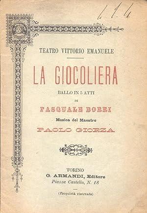 LA GIOCOLIERA (1857). Libretto d'opera. Ballo in cinque atti di Pasquale Borri riprodotto dal ...