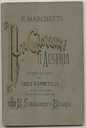 DON GIOVANNI D'AUSTRIA (1880). Dramma lirico in: MARCHETTI Filippo (Bolognola,