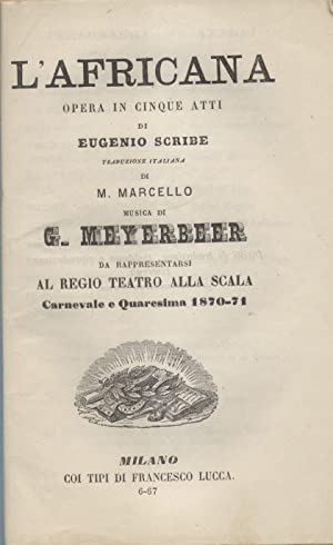 L'AFRICANA (1865). Opera in cinque Atti di Eugenio Scribe. Traduzione italiana di M. Marcello....