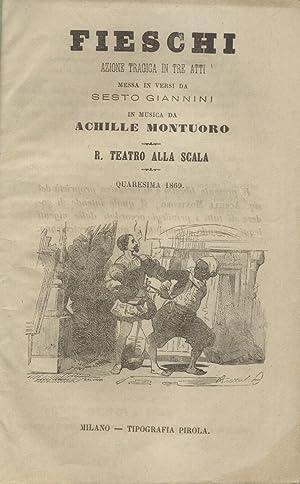 FIESCHI (1869). Azione tragica in tre atti messa in versi da Sesto Giannini. Libretto d'opera ...