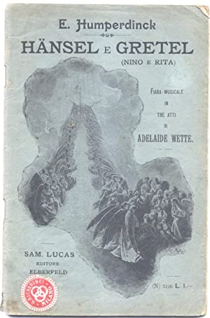 "HÄNSEL E GRETEL (""Nino e Rita"") (1893).: HUMPERDINCK Engelbert (Sieburg,"