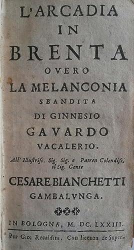 L?ARCADIA IN BRENTA. Overo La Melanconia sbandita.: VACALERIO Ginnesio Gavardo.