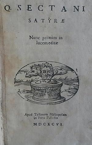 Q. SECTANI SATYRAE. Nunc primùm in lucem editae.: SERGARDI Lodovico.