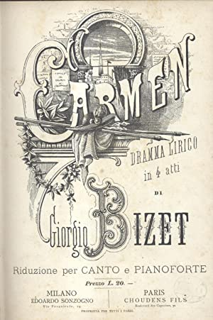CARMEN (1875). Dramma lirico in quattro atti di Enrico Meilhac e Ludovico Halévy. Riduzione ...
