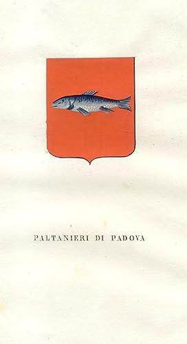 """PALTANIERI DI PADOVA. Fascicolo genealogico tratto da """"Teatro araldico, ovvero Raccolta ..."""