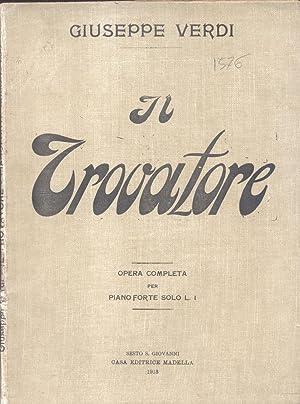 IL TROVATORE (1853). Dramma lirico in quattro atti di S.Cammarano. Riduzione per Pianoforte solo.: ...