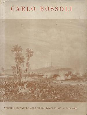 LA GUERRA DEL CINQUANTANOVE NEI DISEGNI DI CARLO BOSSOLI, 1815-1884, PITTORE TICINESE.: DONATI Ugo.