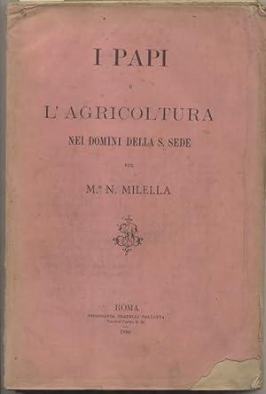 I PAPI E L'AGRICOLTURA NEI DOMINI DELLA SANTA SEDE.: MILELLA Niccola.