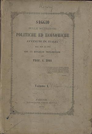 SAGGIO SULLE MUTAZIONI POLITICHE ED ECONOMICHE AVVENUTE IN ITALIA DAL 1859 AL 1868. Con un discorso...
