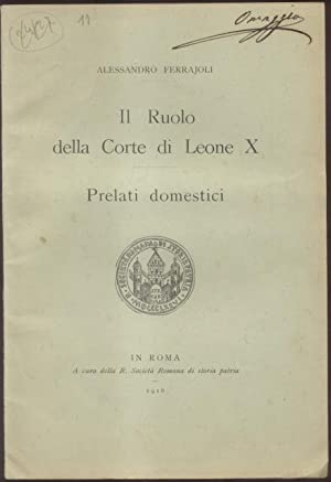 ROTULUS FAMILIAE LEONIS X. IL RUOLO DELLA CORTE DI LEONE X (1514-1516). Prelati domestici. 1911-...