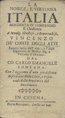 LA NOBILE, E VIRTUOSA ITALIA. Mostrata in compendio e dedicata a Vincenzo de' Cinti degli Atti...