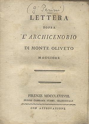 LETTERA SOPRA L'ARCHICENOBIO DI MONTE OLIVETO MAGGIORE.: PERINI Giulio.