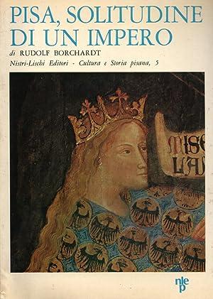 PISA. Solitudine di un impero. Introduzione di Marianello Marianelli.: BORCHARDT Rudolf.