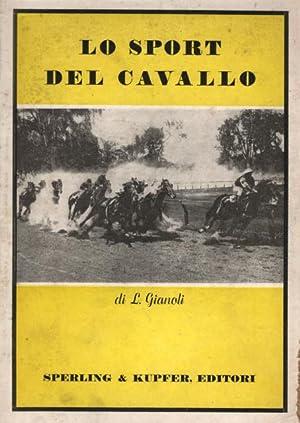 LO SPORT DEL CAVALLO.: GIANOLI Luigi.