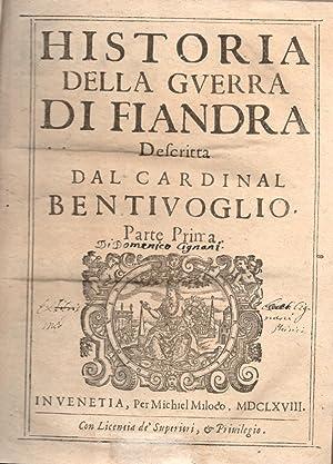 HISTORIA DELLA GUERRA DI FIANDRA. Descritta.: BENTIVOGLIO Guido.