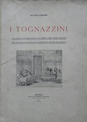 I TOGNAZZINI. Collana di ventisei sonetti di Gerolamo Baruffaldi con illustrazioni inedite di ...