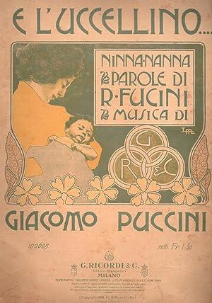 E L'UCCELLINO. Ninna-nanna su parole di Renato Fucini. Riduzione per Canto e Pianoforte. ...