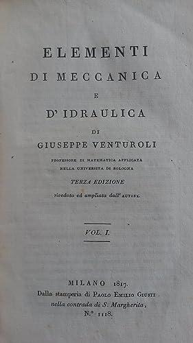 ELEMENTI DI MECCANICA E DI IDRAULICA. 1817-1818.: VENTUROLI Giuseppe.