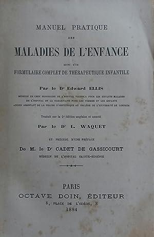 MANUEL PRATIQUE DE MALADIES DE L'ENFANCE. Suivi d'un Formulaire complet de Thé...