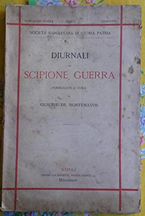 DIURNALI DI SCIPIONE GUERRA.: De MONTEMAYOR Giuseppe (a cura di).