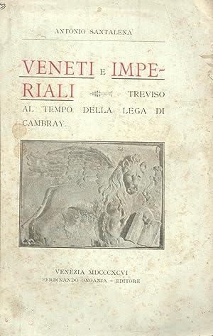 VENETI E IMPERIALI. Treviso al tempo della: SANTALENA Antonio.
