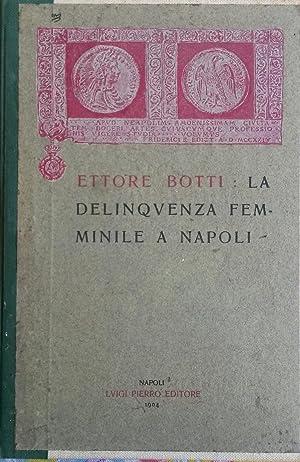 LA DELINQUENZA FEMMINILE A NAPOLI.: BOTTI Ettore.