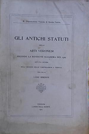 GLI ANTICHI STATUTI DELLE ARTI VERONESI. Secondo la revisione scaligera del 1319 con una notizia ...