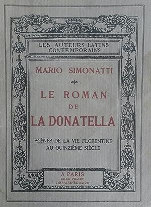 LE ROMAN DE LA DONATELLA. Scénes de la Vie Florentine en Quinzième Siècle, mis...