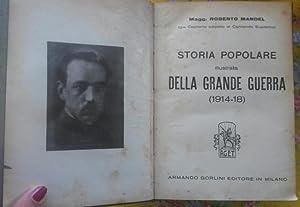 STORIA POPOLARE ILLUSTRATA DELLA GRANDE GUERRA 1914-1918. 1933-1934.: MANDEL Roberto.