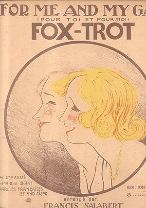 FOR ME AND MY GAL. Fox trot arrangé pour Piano par Francis Salabert.: MEYER George W (Boston...