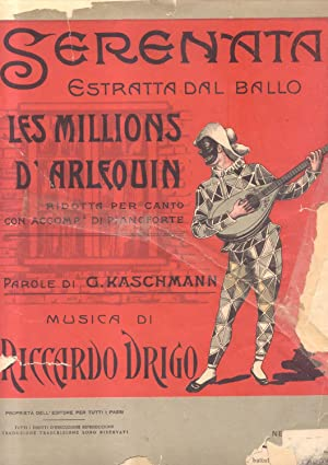 I MILIONI D'ARLECCHINO. Celebre serenata per Canto: DRIGO Riccardo Eugenio