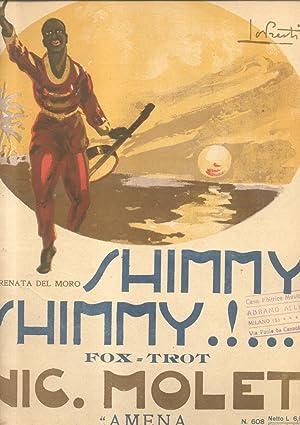 SHIMMY, SHIMMY!. Fox trot per Canto e Pianoforte (Pl.n°608).: MOLETI Nicola (Messina, 1890-1941...